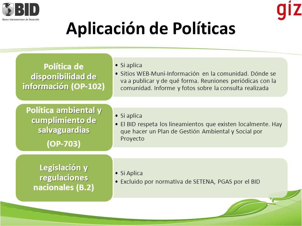 Aplicación de Políticas Si aplica Incorporar en el diseño del proyecto.