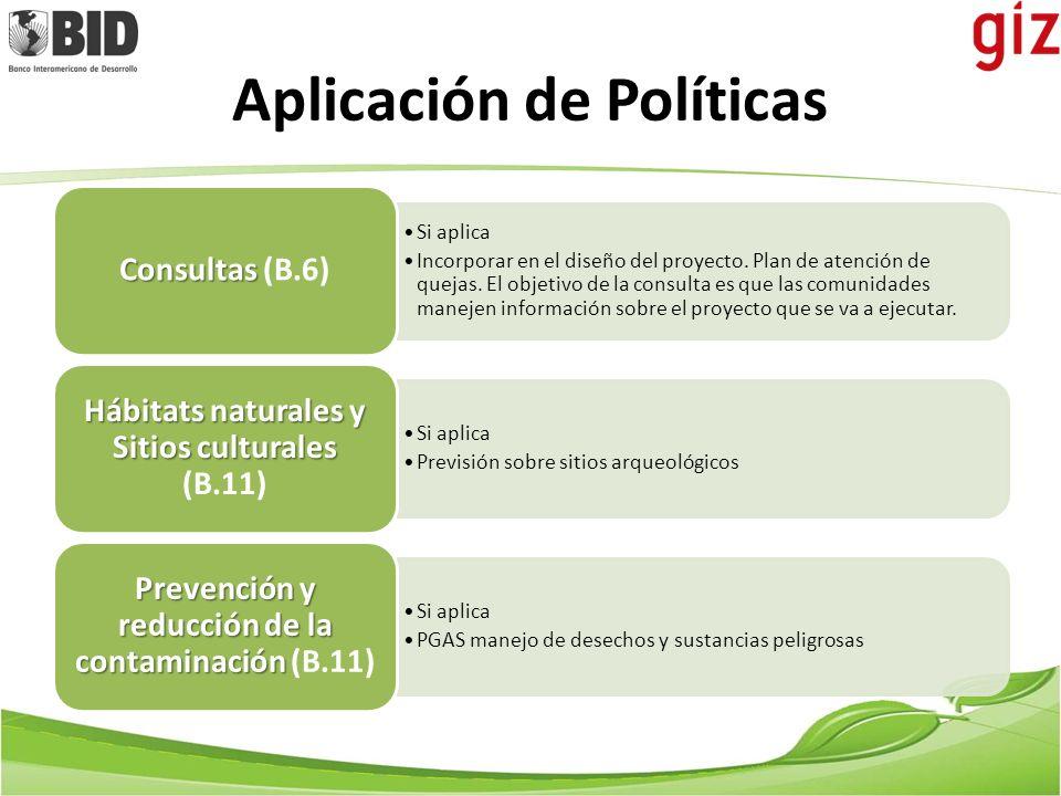Aplicación de Políticas Si aplica Incorporar en el diseño del proyecto. Plan de atención de quejas. El objetivo de la consulta es que las comunidades