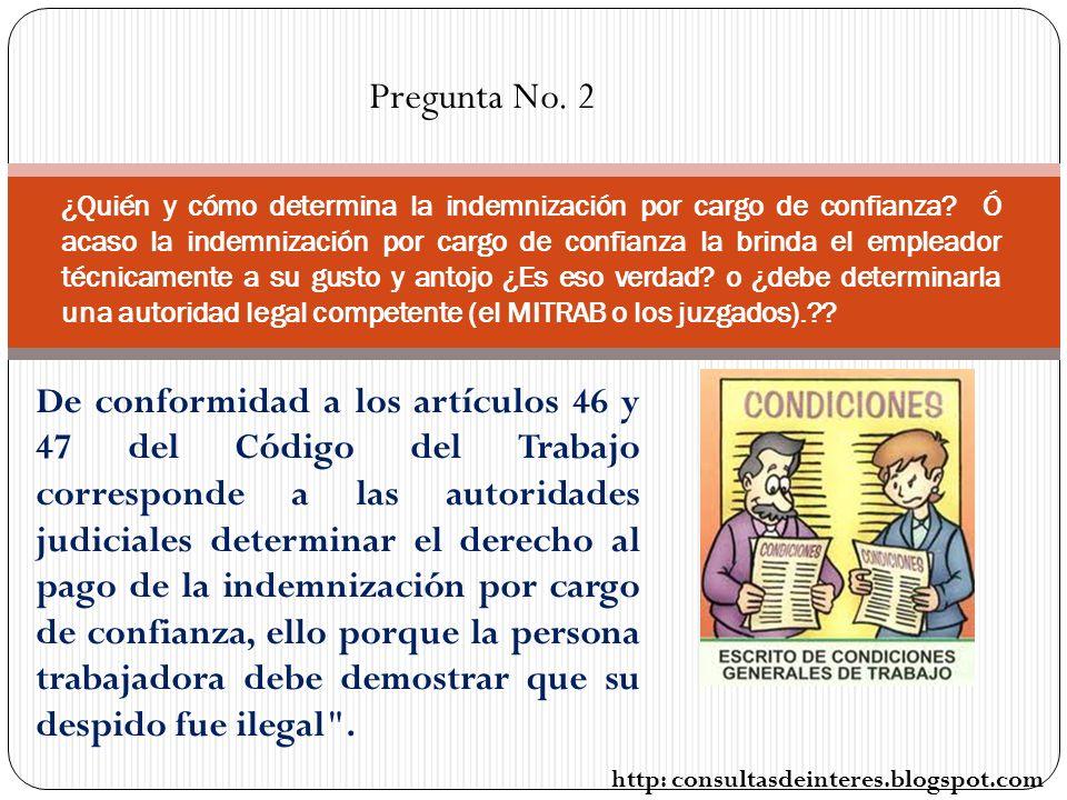 De conformidad a los artículos 46 y 47 del Código del Trabajo corresponde a las autoridades judiciales determinar el derecho al pago de la indemnización por cargo de confianza, ello porque la persona trabajadora debe demostrar que su despido fue ilegal .