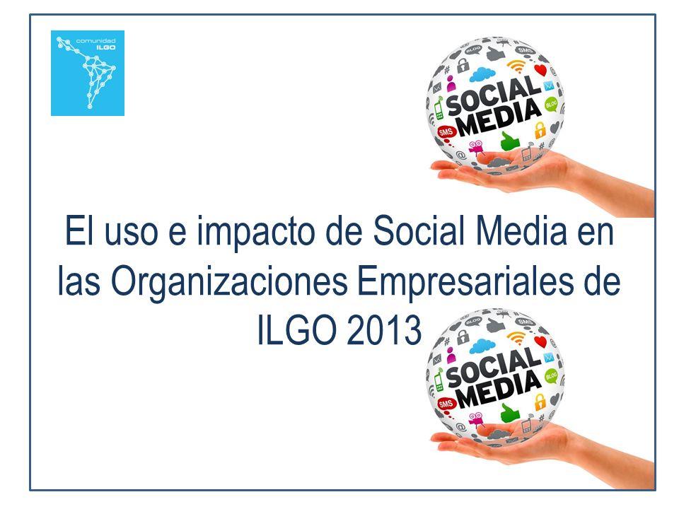 El uso e impacto de Social Media en las Organizaciones Empresariales de ILGO 2013