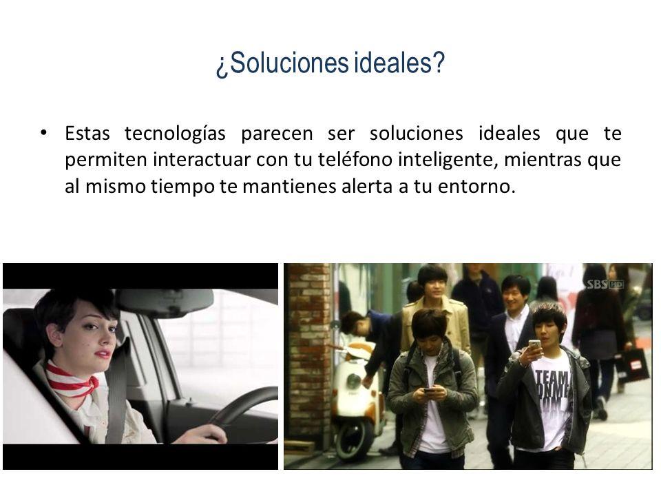 ¿Soluciones ideales? Estas tecnologías parecen ser soluciones ideales que te permiten interactuar con tu teléfono inteligente, mientras que al mismo t