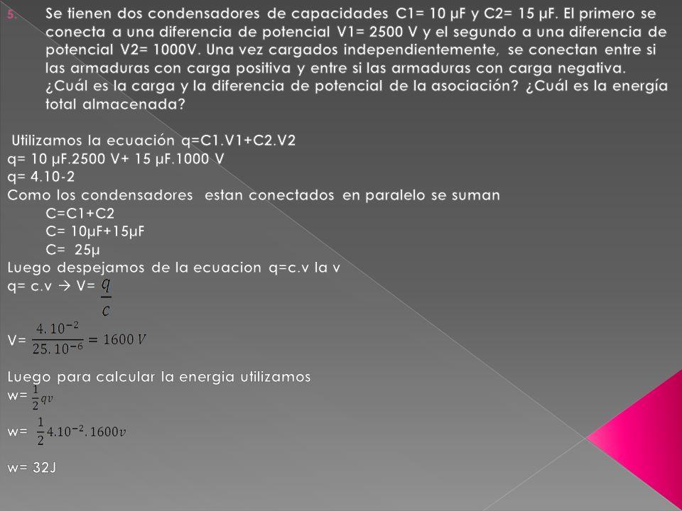 6 – Si se dispone de condensadores de 15 µF, ¿ De qué manera pueden asociarse para obtener un condensador de capacidad equivalente a 3 µF.