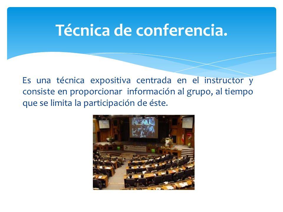 Es una técnica expositiva centrada en el instructor y consiste en proporcionar información al grupo, al tiempo que se limita la participación de éste.