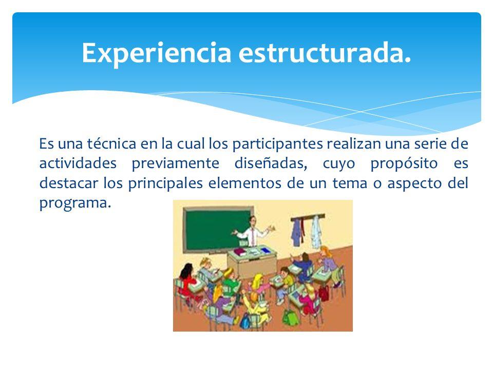 Es una técnica en la cual los participantes realizan una serie de actividades previamente diseñadas, cuyo propósito es destacar los principales elemen