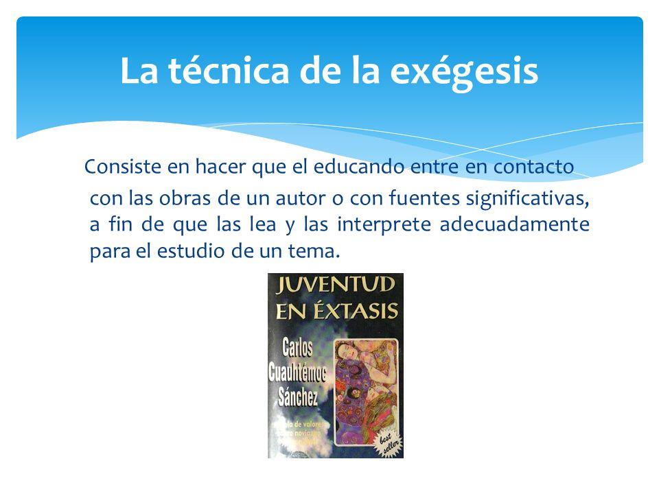 Consiste en hacer que el educando entre en contacto con las obras de un autor o con fuentes significativas, a fin de que las lea y las interprete adec