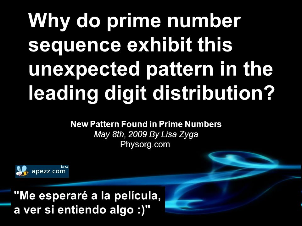 Why do prime number sequence exhibit this unexpected pattern in the leading digit distribution? New Pattern Found in Prime Numbers May 8th, 2009 By Li