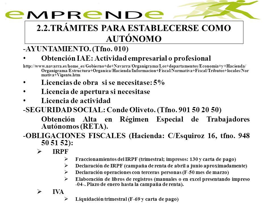 -AYUNTAMIENTO. (Tfno. 010) Obtención IAE: Actividad empresarial o profesional http://www.navarra.es/home_es/Gobierno+de+Navarra/Organigrama/Los+depart