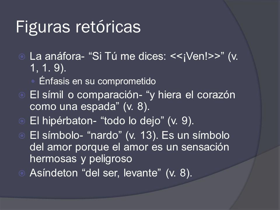 Figuras retóricas La anáfora- Si Tú me dices: > (v.