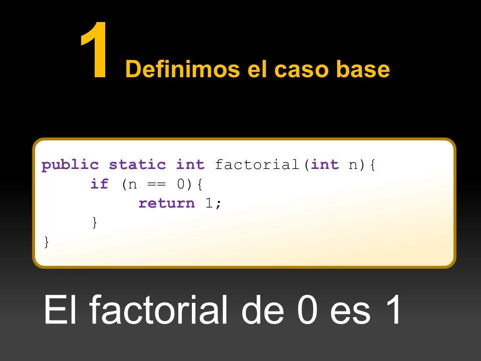 1 Definimos el caso base public static int factorial(int n){ if (n == 0){ return 1; } El factorial de 0 es 1