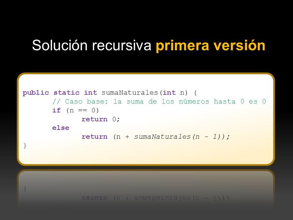 Solución recursiva primera versión