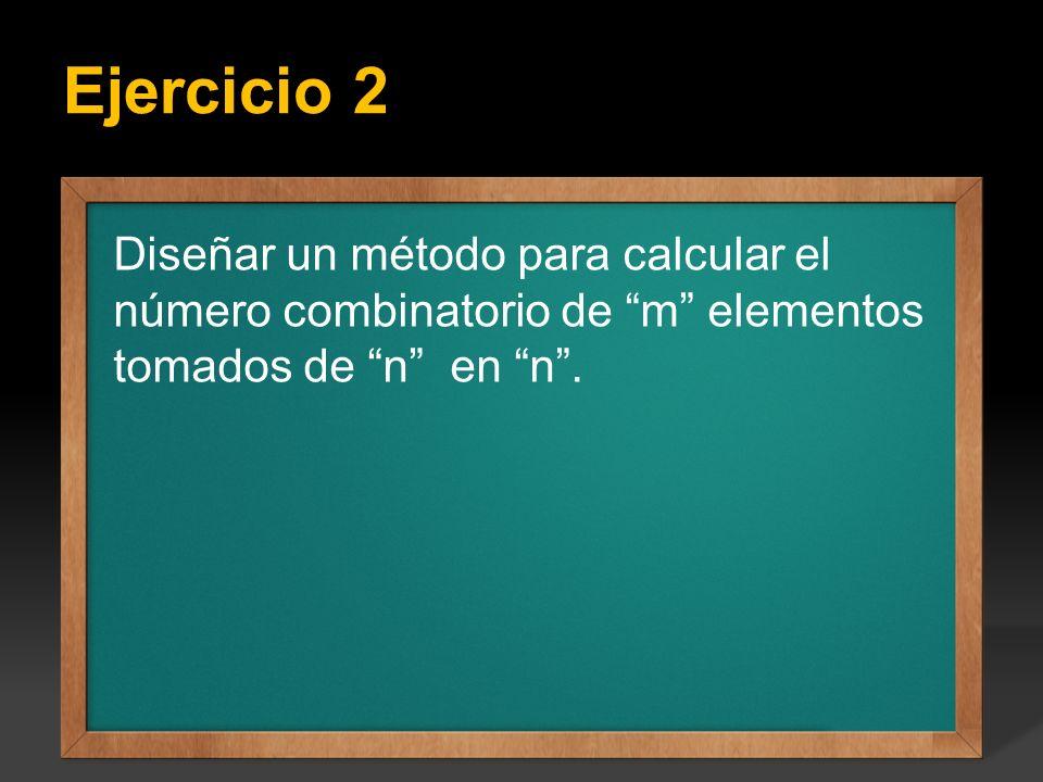Primera forma de solución: Cm,n = m! / n!(m-n)!