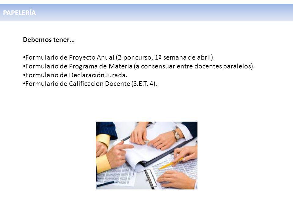 PAPELERÍA Debemos tener… Formulario de Proyecto Anual (2 por curso, 1º semana de abril).