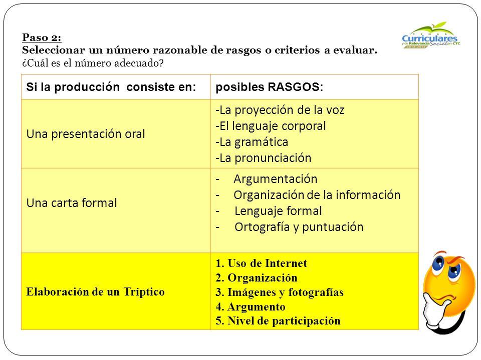 Paso 2: Seleccionar un número razonable de rasgos o criterios a evaluar.
