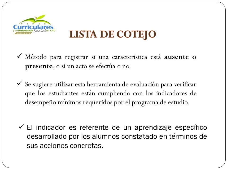 Método para registrar si una característica está ausente o presente, o si un acto se efectúa o no.