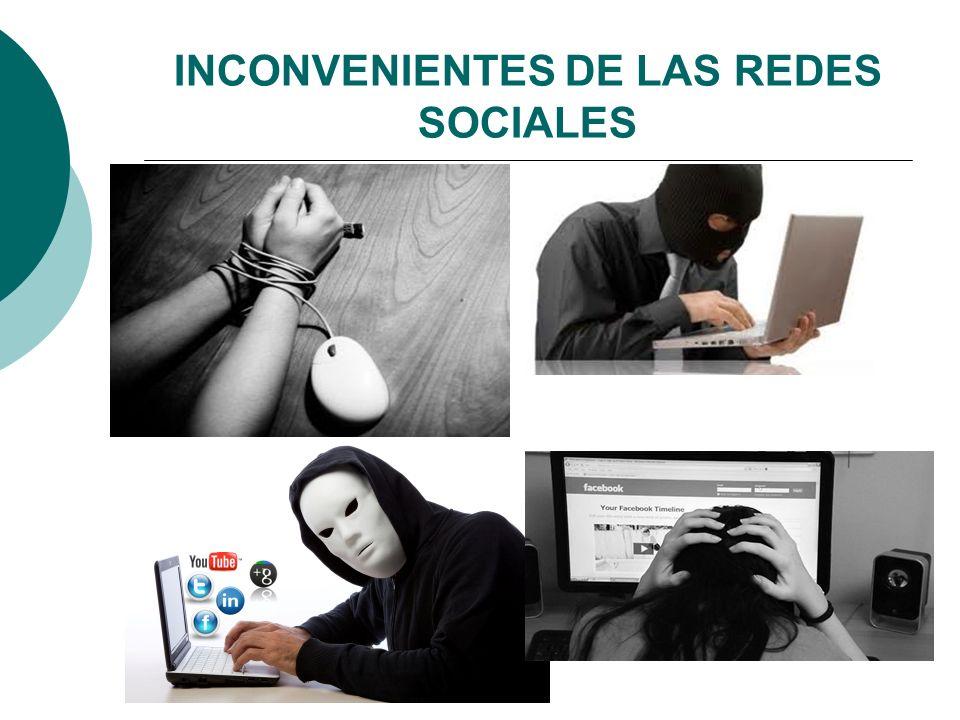 INCONVENIENTES DE LAS REDES SOCIALES