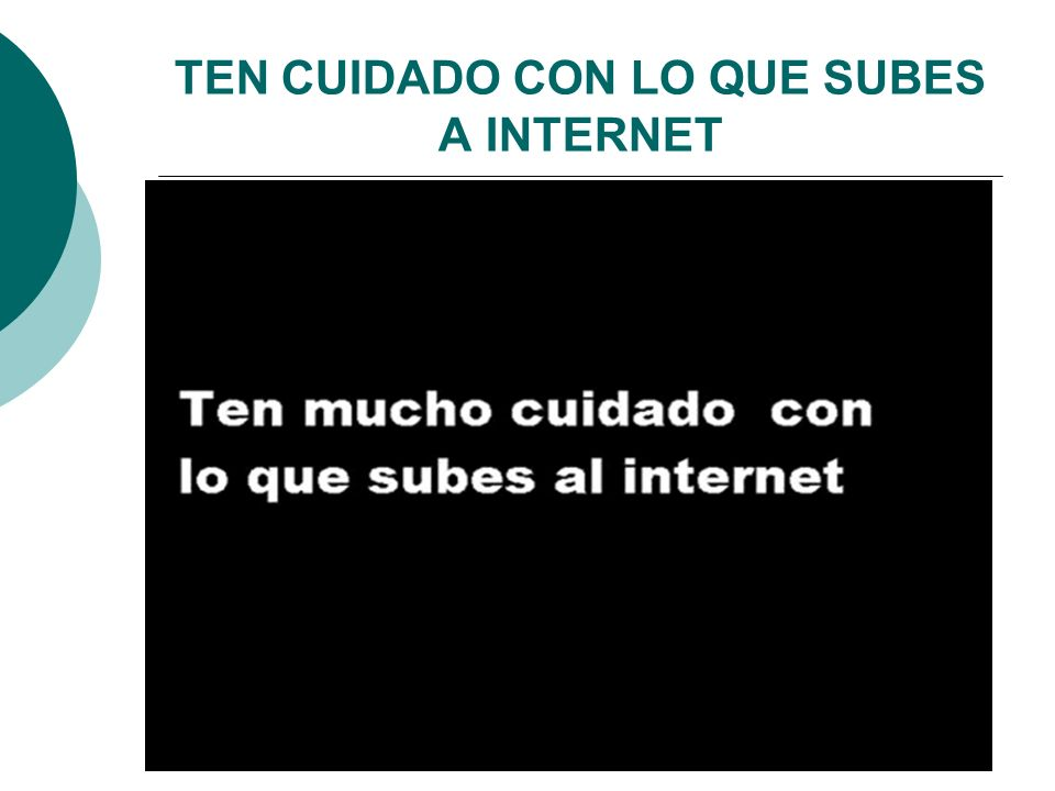 TEN CUIDADO CON LO QUE SUBES A INTERNET