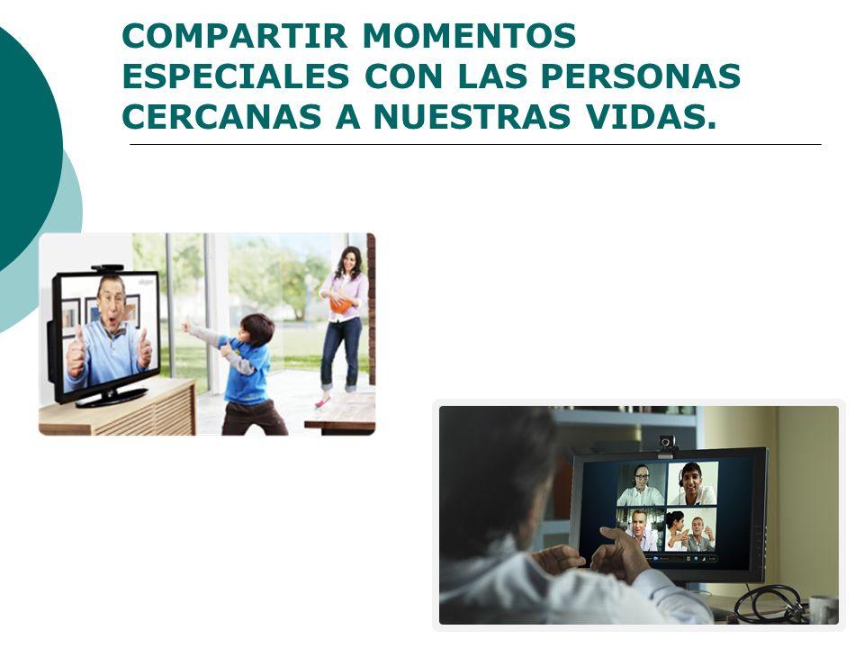 COMPARTIR MOMENTOS ESPECIALES CON LAS PERSONAS CERCANAS A NUESTRAS VIDAS.