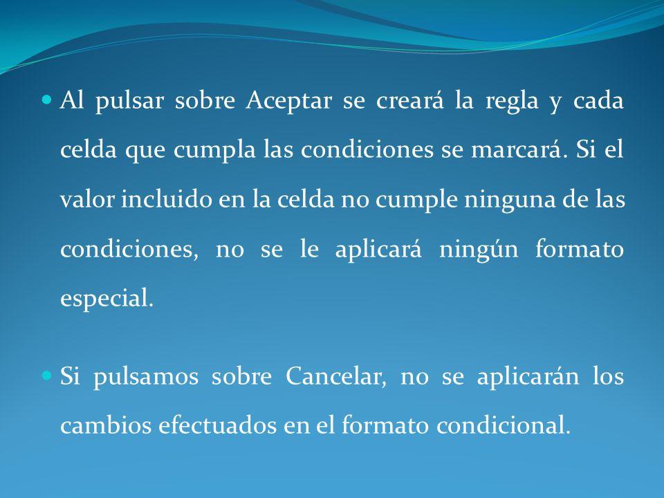 Al pulsar sobre Aceptar se creará la regla y cada celda que cumpla las condiciones se marcará.