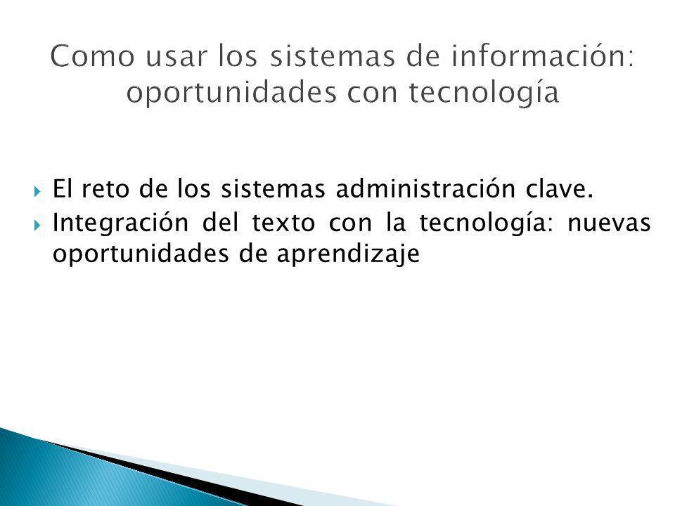 El reto de los sistemas administración clave. Integración del texto con la tecnología: nuevas oportunidades de aprendizaje