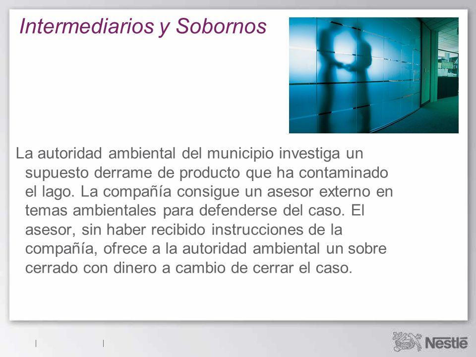 Intermediarios y Sobornos La autoridad ambiental del municipio investiga un supuesto derrame de producto que ha contaminado el lago. La compañía consi