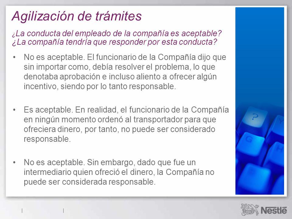 Agilización de trámites ¿ La conducta del empleado de la compañía es aceptable.