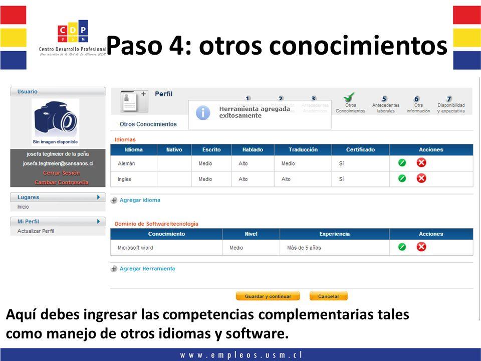 Paso 4: otros conocimientos Aquí debes ingresar las competencias complementarias tales como manejo de otros idiomas y software.