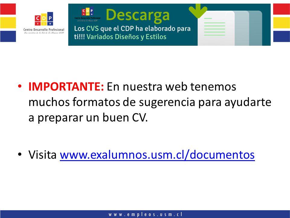 IMPORTANTE: En nuestra web tenemos muchos formatos de sugerencia para ayudarte a preparar un buen CV.