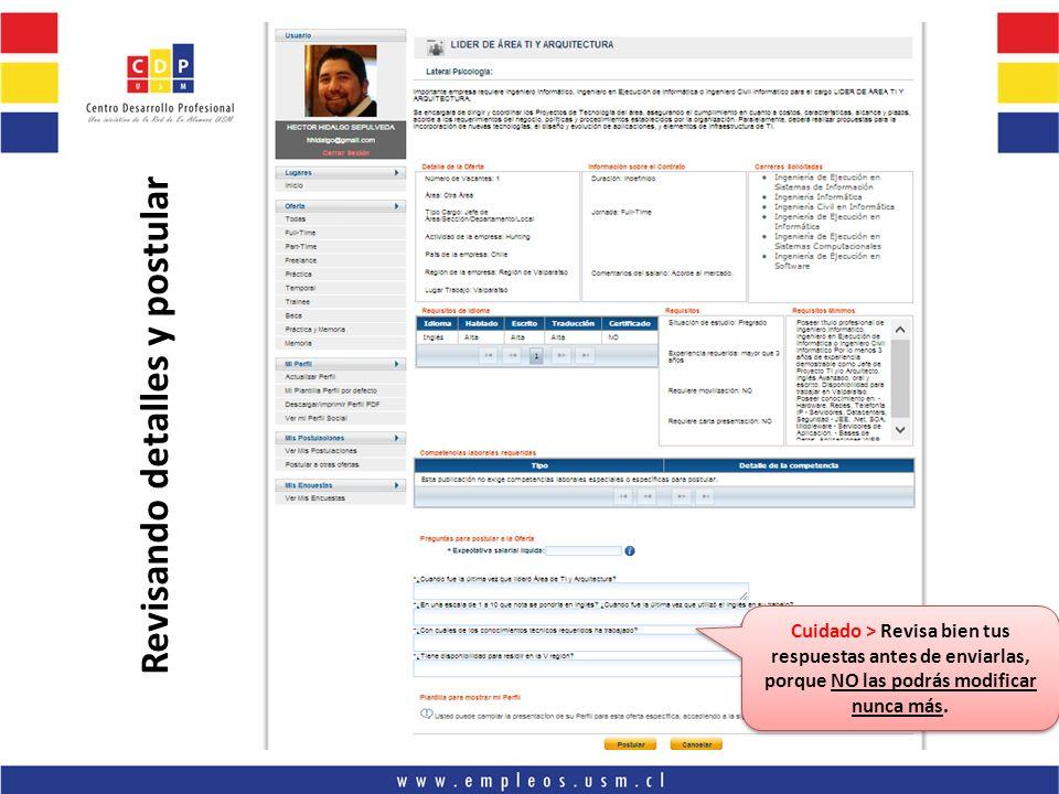 Revisando detalles y postular Cuidado > Revisa bien tus respuestas antes de enviarlas, porque NO las podrás modificar nunca más.