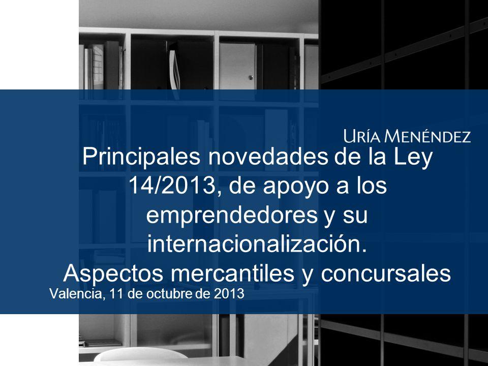Principales novedades de la Ley 14/2013, de apoyo a los emprendedores y su internacionalización.