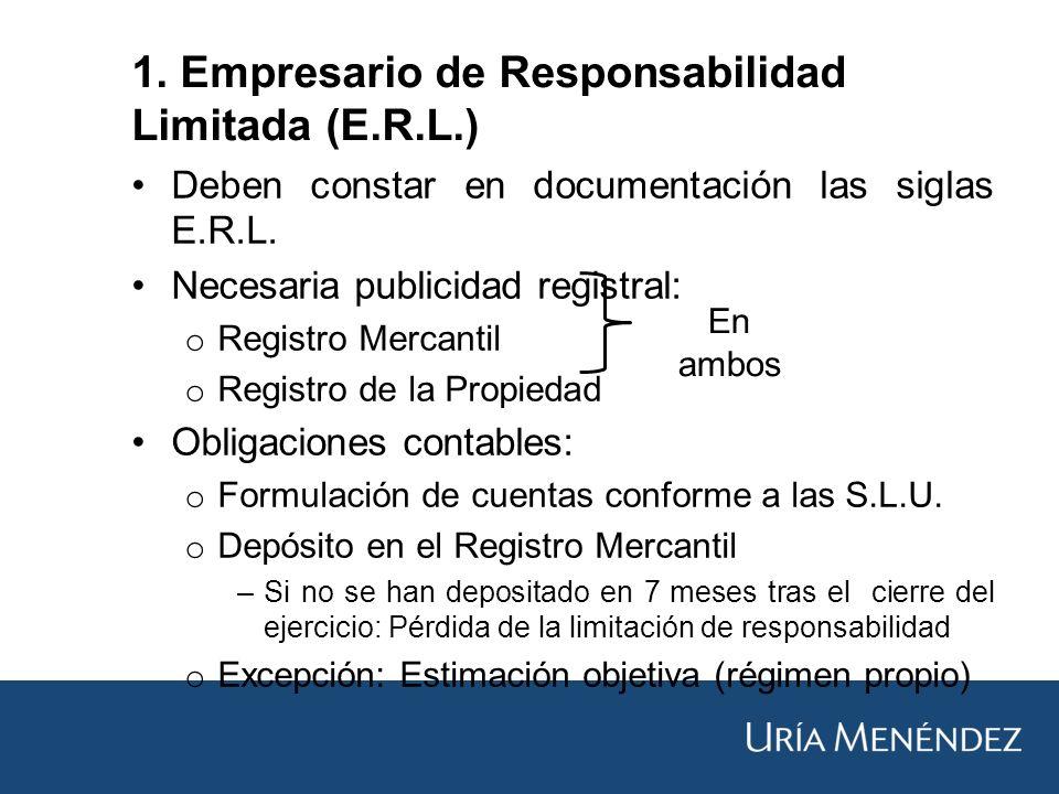 1. Empresario de Responsabilidad Limitada (E.R.L.) Deben constar en documentación las siglas E.R.L.