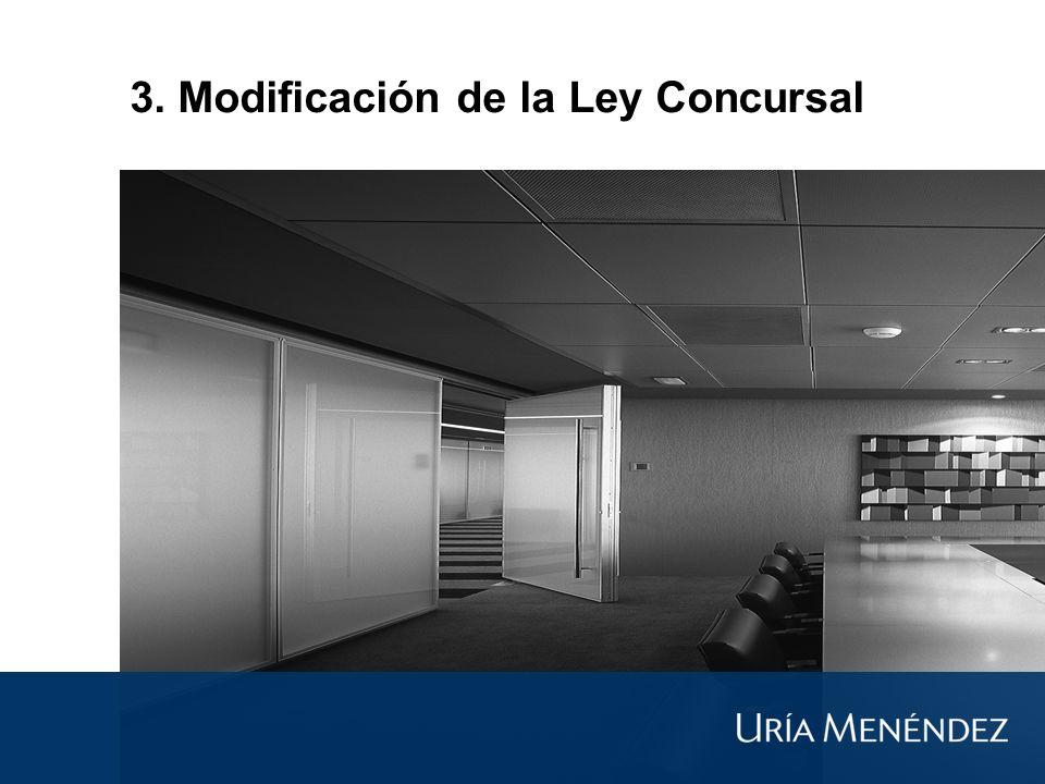 3. Modificación de la Ley Concursal
