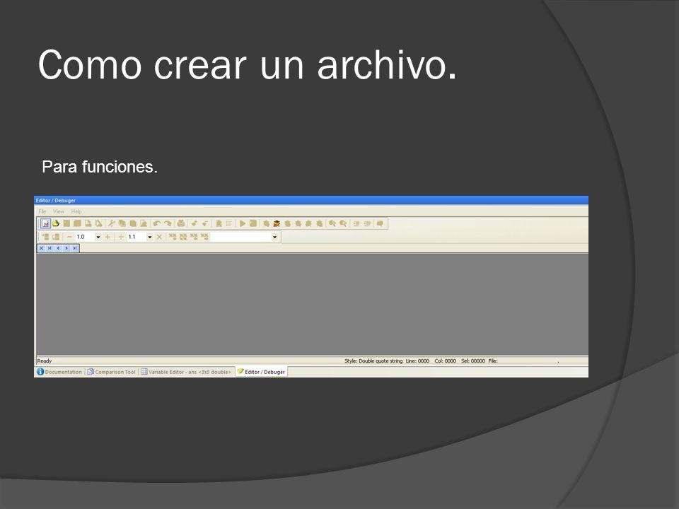 Nuevo archivo.m Function: Nombre de la función.Author: El autor.