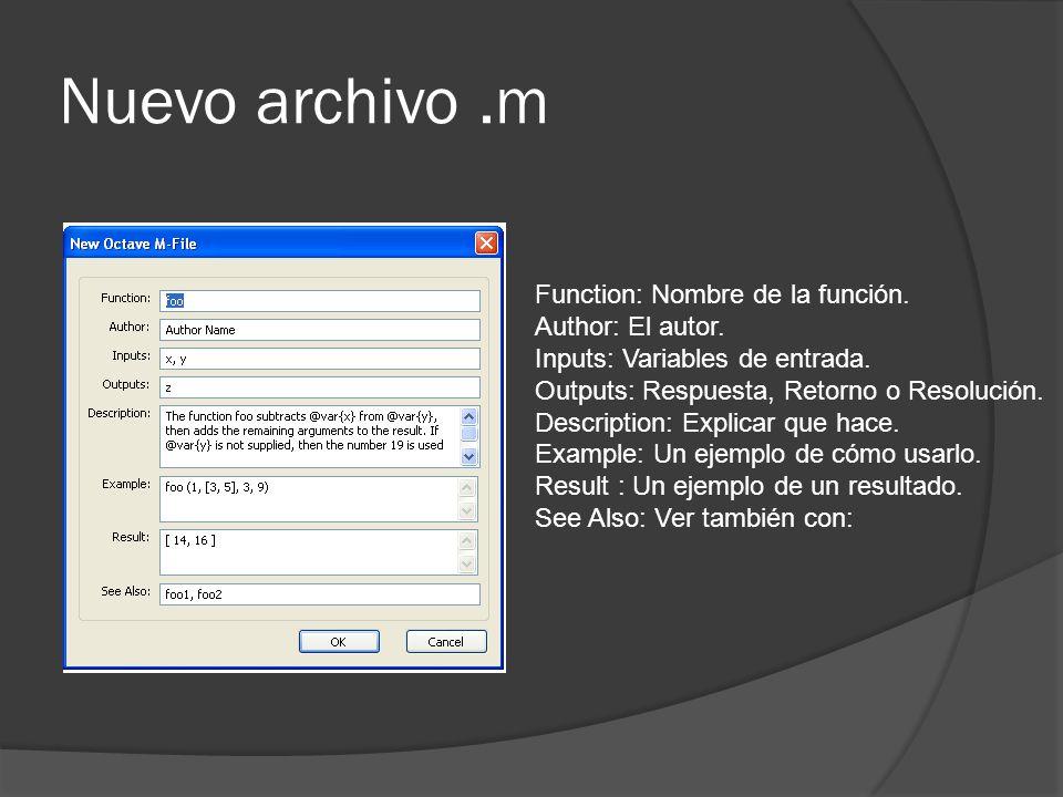 Nuevo archivo.m Function: Nombre de la función. Author: El autor.