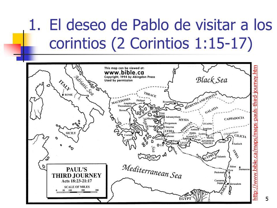 55 1.El deseo de Pablo de visitar a los corintios (2 Corintios 1:15-17) http://www.bible.ca/maps/maps-pauls-third-journey.htm