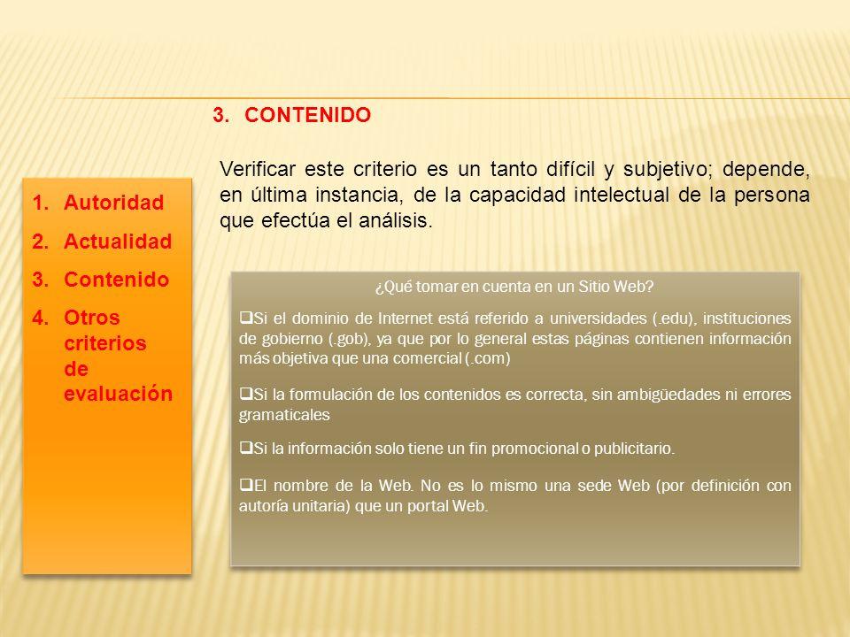 3.CONTENIDO Verificar este criterio es un tanto difícil y subjetivo; depende, en última instancia, de la capacidad intelectual de la persona que efect