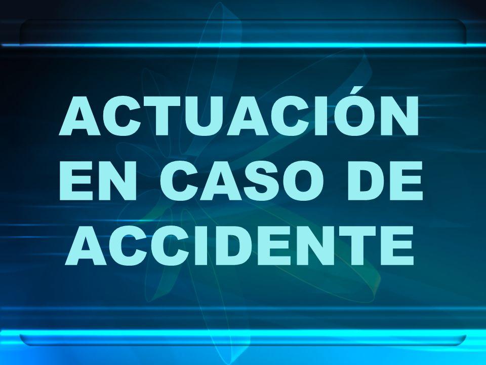 ACTUACIÓN EN CASO DE ACCIDENTE