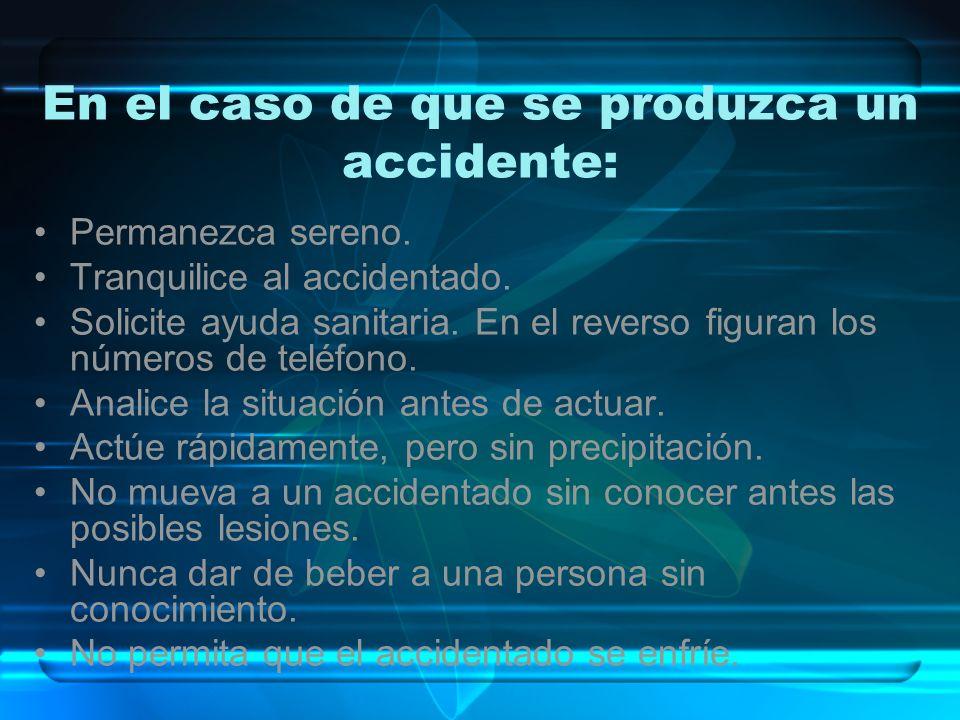 En el caso de que se produzca un accidente: Permanezca sereno. Tranquilice al accidentado. Solicite ayuda sanitaria. En el reverso figuran los números