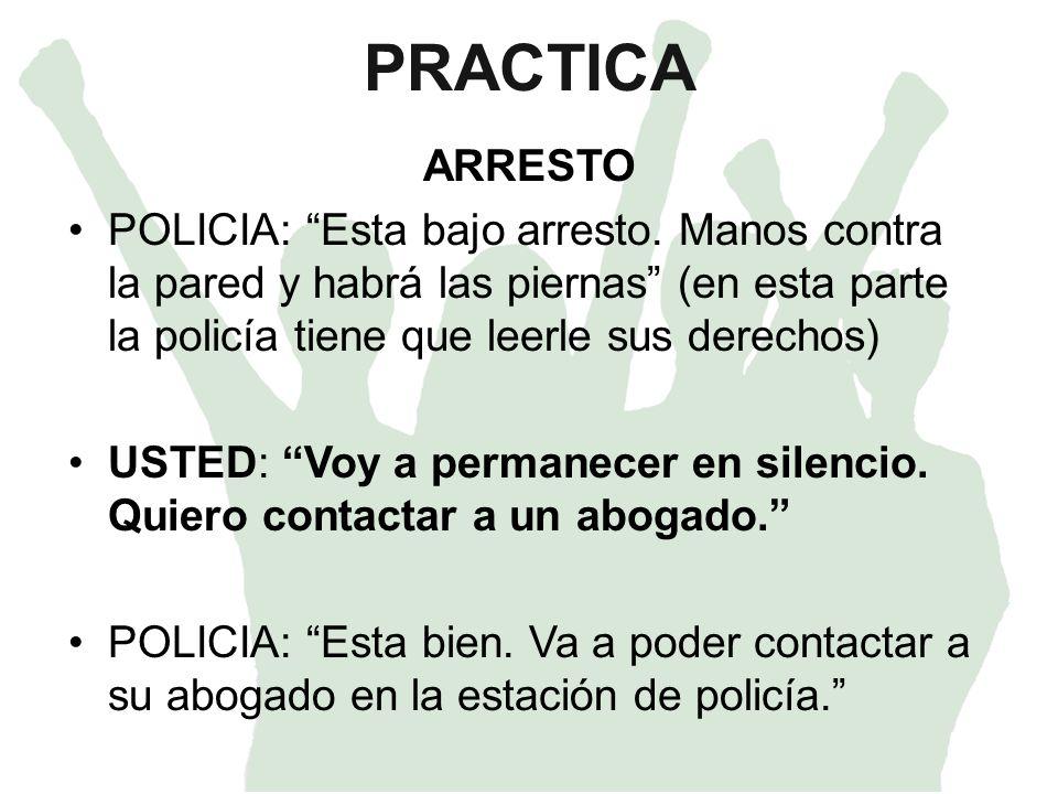 PRACTICA ARRESTO POLICIA: Esta bajo arresto.
