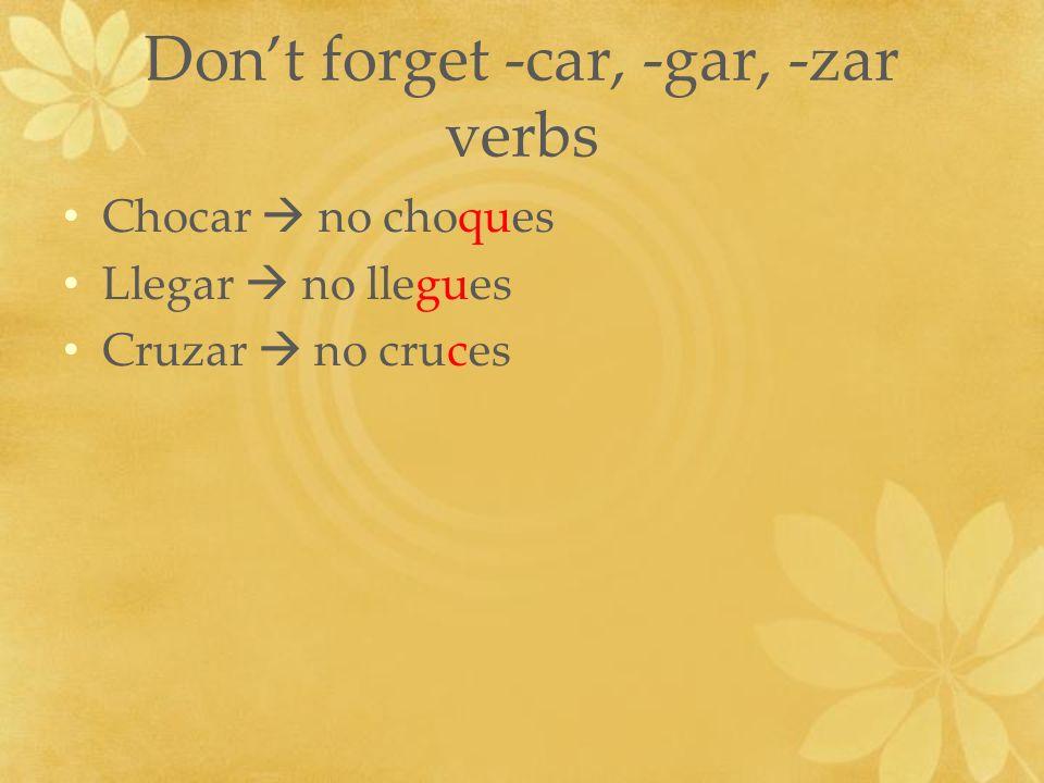 Práctica 1.No __________ (limpiar) 2.No __________ (barrer) 3.No __________ (escribir) 4.No __________ (ayudar) 5.No __________ (lavar) 6.No __________ (dar) 7.No __________ (comer) 8.No __________ (poner) 9.No __________ (salir) 10.No __________ (estar) 11.No __________ (ser) 12.No __________ (arreglar) 13.No __________ (decir) 14.No __________ (leer) 15.No.