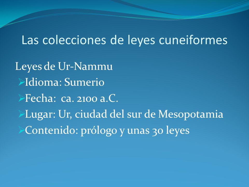 Las colecciones de leyes cuneiformes Leyes de Lipit-Istar Idioma: Sumerio Fecha: ca.