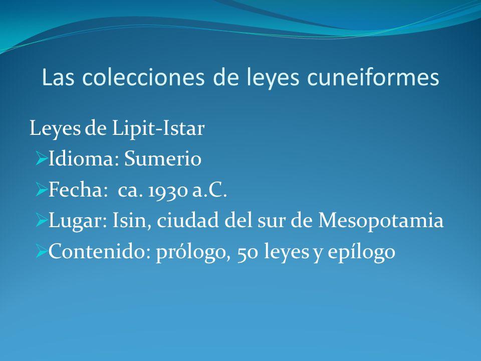 Las colecciones de leyes cuneiformes Leyes de Esnunna Idioma: Acadio Fecha: ca.