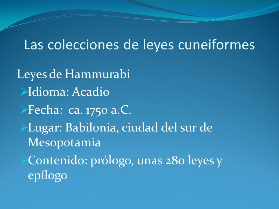 Las colecciones de leyes cuneiformes Leyes hititas Idioma: Hitita Fecha: ca.