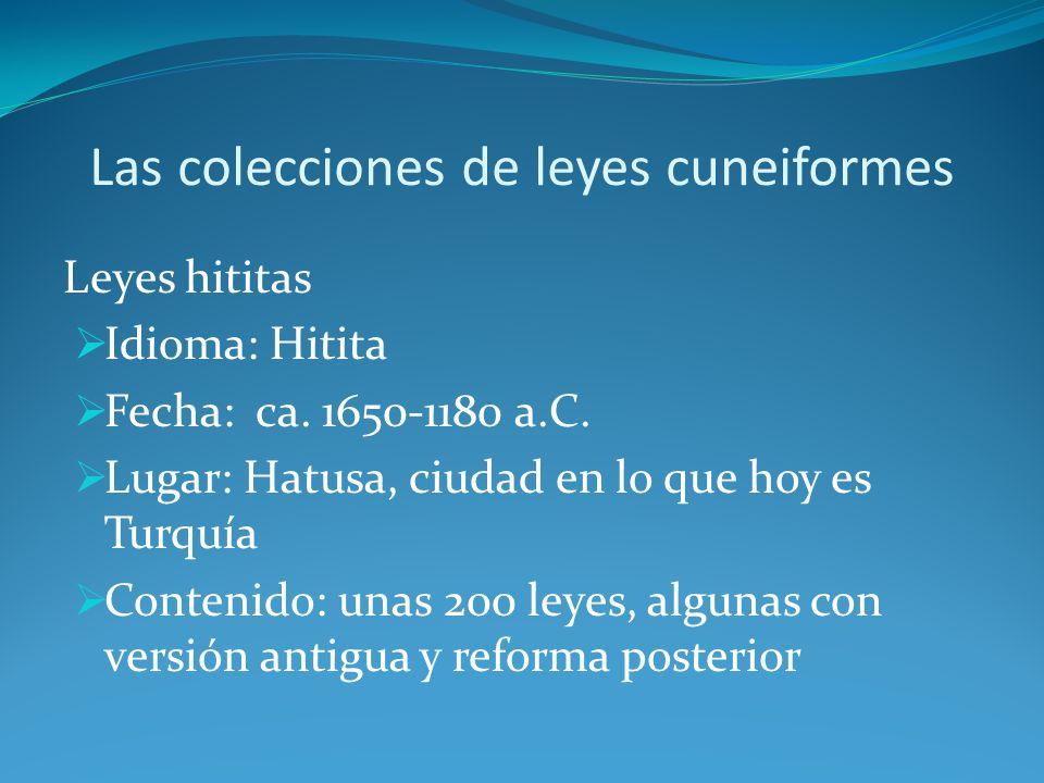 Las colecciones de leyes cuneiformes Leyes asirias Idioma: Acadio Fecha: ca.