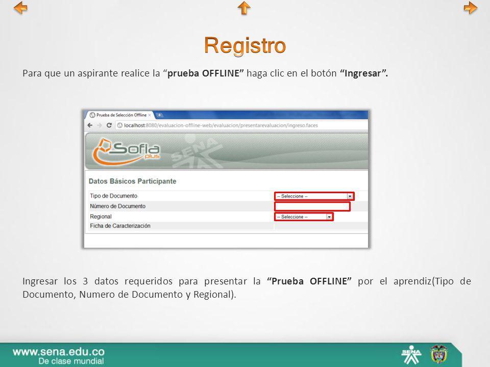 Para que un aspirante realice la prueba OFFLINE haga clic en el botón Ingresar. Ingresar los 3 datos requeridos para presentar la Prueba OFFLINE por e