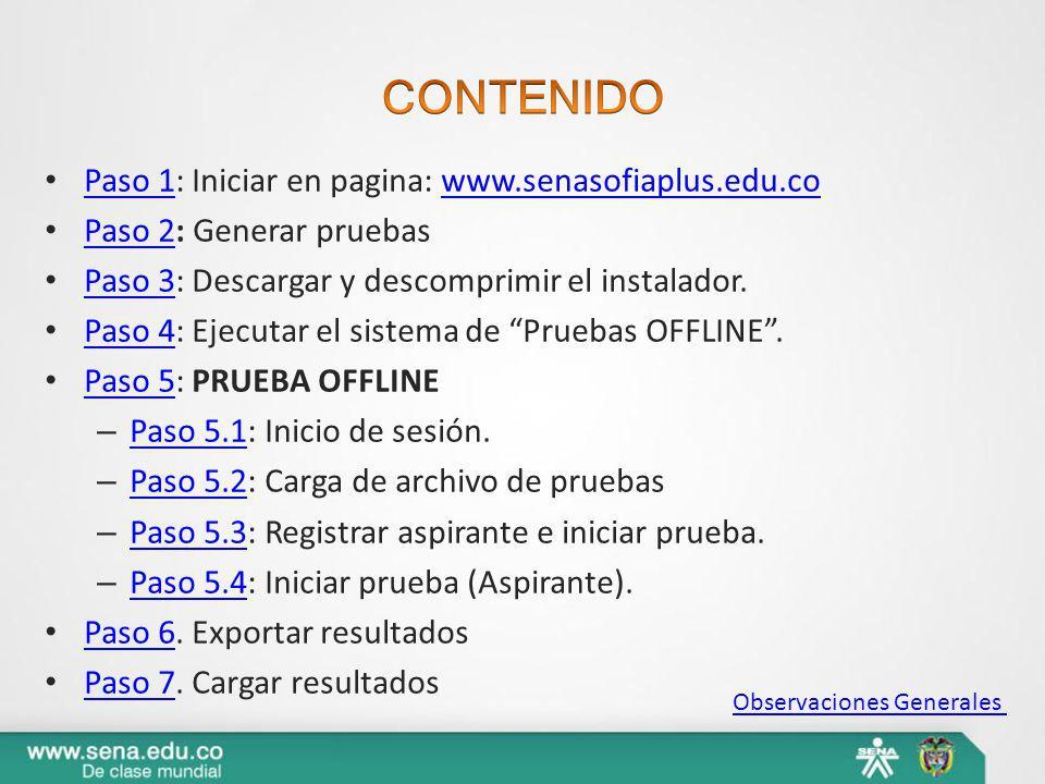 Paso 1: Iniciar en pagina: www.senasofiaplus.edu.co Paso 1www.senasofiaplus.edu.co Paso 2: Generar pruebas Paso 2 Paso 3: Descargar y descomprimir el