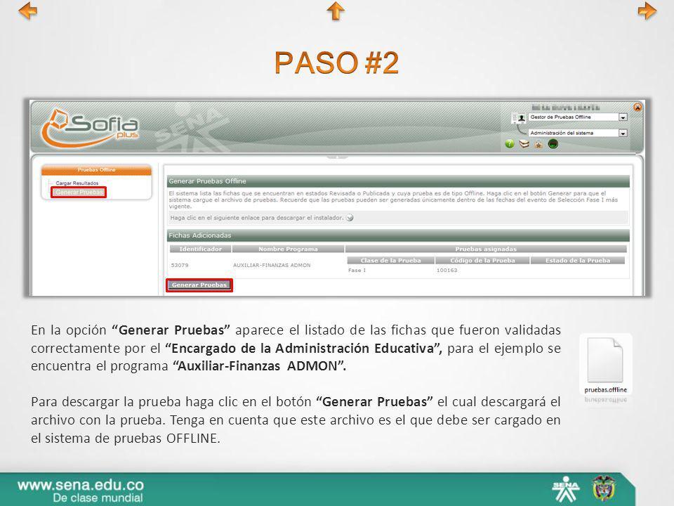 En la opción Generar Pruebas aparece el listado de las fichas que fueron validadas correctamente por el Encargado de la Administración Educativa, para