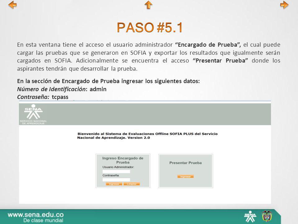 En esta ventana tiene el acceso el usuario administrador Encargado de Prueba, el cual puede cargar las pruebas que se generaron en SOFIA y exportar lo