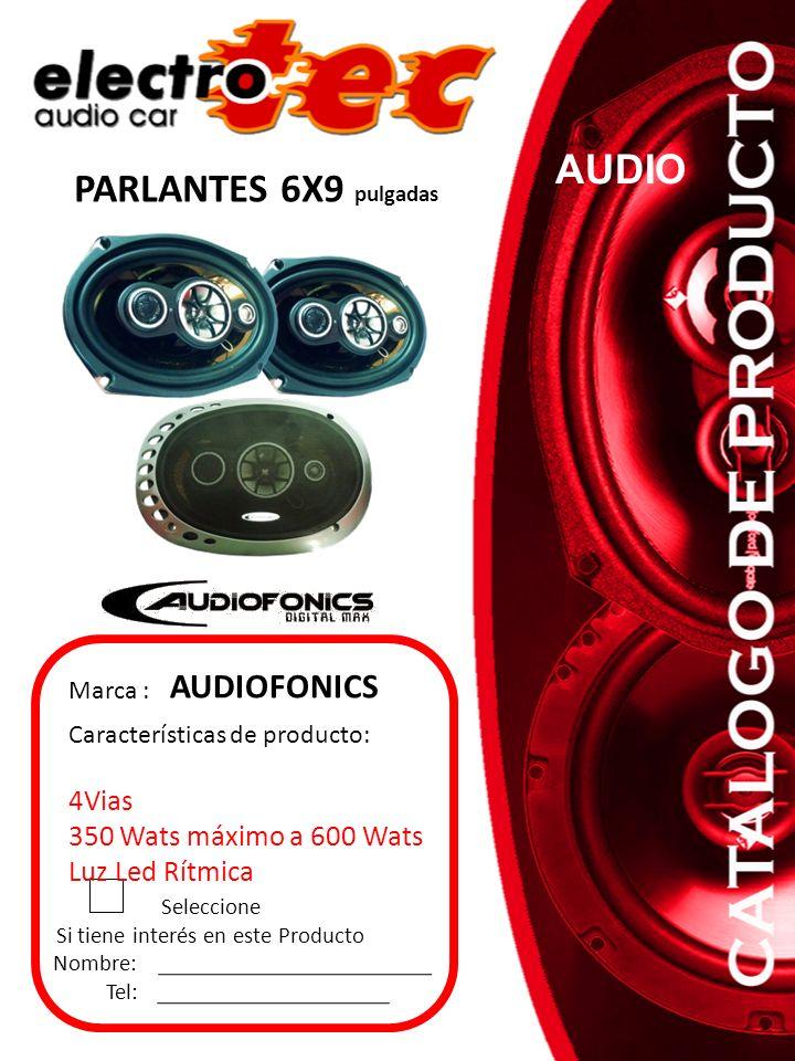 Seleccione Si tiene interés en este Producto Nombre: Tel: Marca : PARLANTES 6X9 pulgadas AUDIOFONICS AUDIO Características de producto: 4Vias 350 Wats
