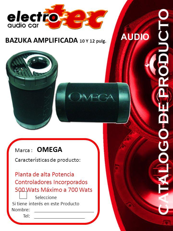 Seleccione Si tiene interés en este Producto Nombre: Tel: Marca : OMEGA BAZUKA AMPLIFICADA 10 Y 12 pulg.