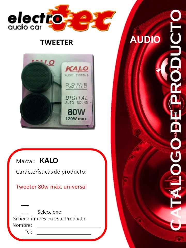 Seleccione Si tiene interés en este Producto Nombre: Tel: Características de producto: Tweeter 80w máx. universal Marca : KALO AUDIO TWEETER